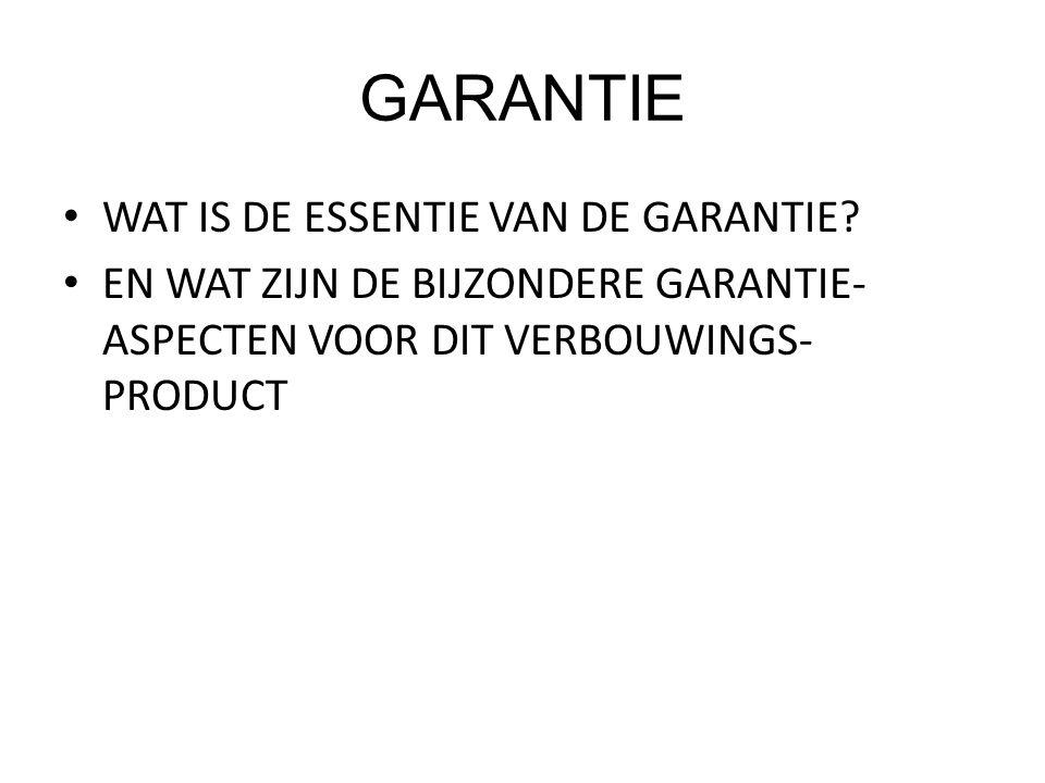 GARANTIE WAT IS DE ESSENTIE VAN DE GARANTIE.