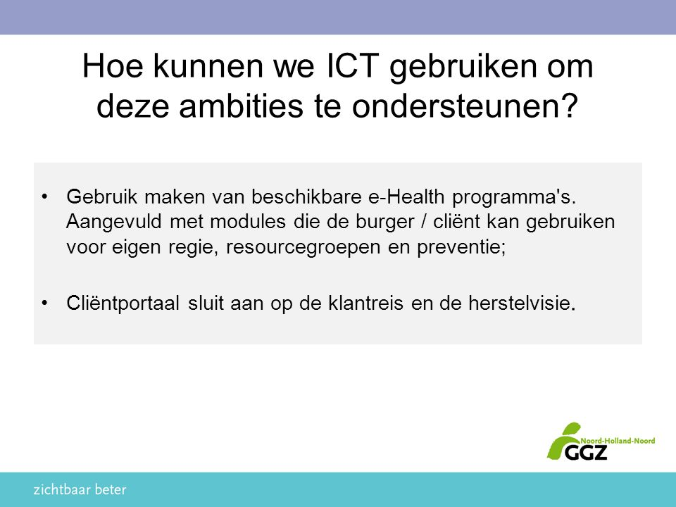 Gebruik maken van beschikbare e-Health programma s.