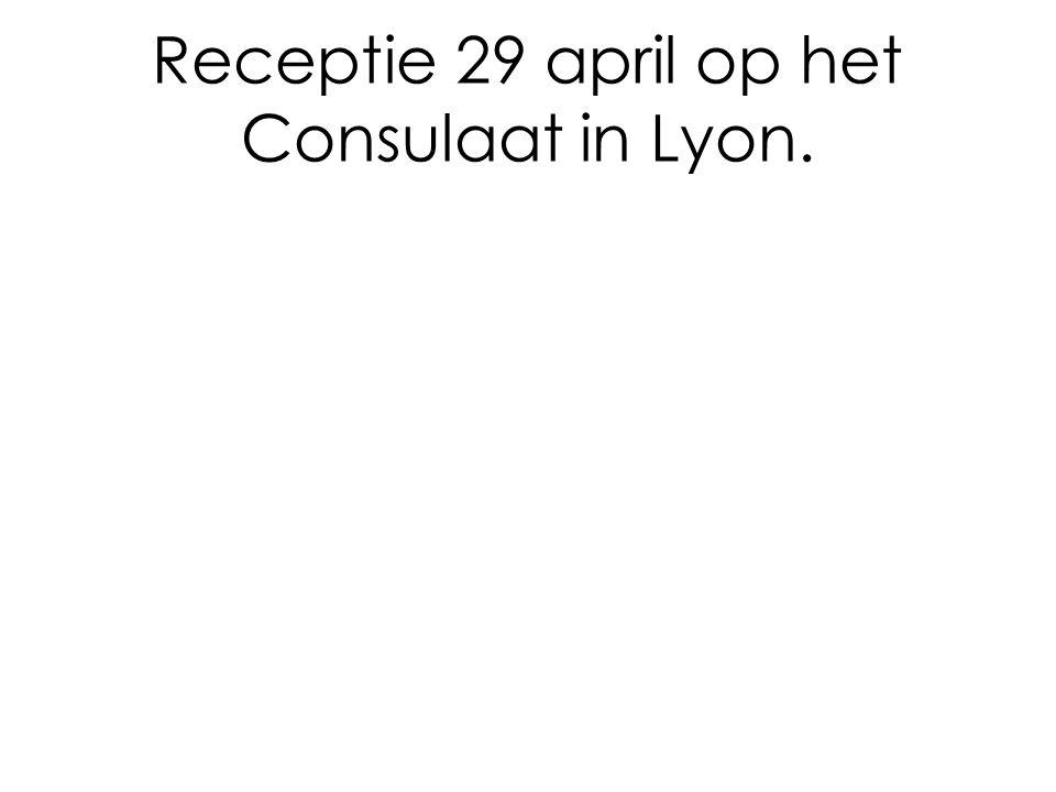 Receptie 29 april op het Consulaat in Lyon.