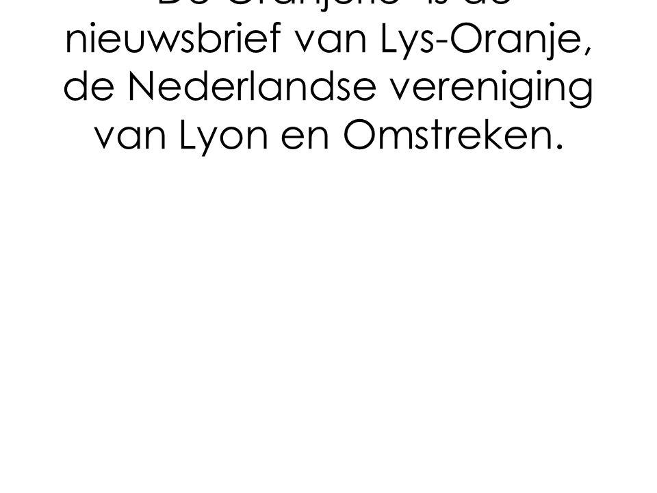 De Oranjerie is de nieuwsbrief van Lys-Oranje, de Nederlandse vereniging van Lyon en Omstreken.