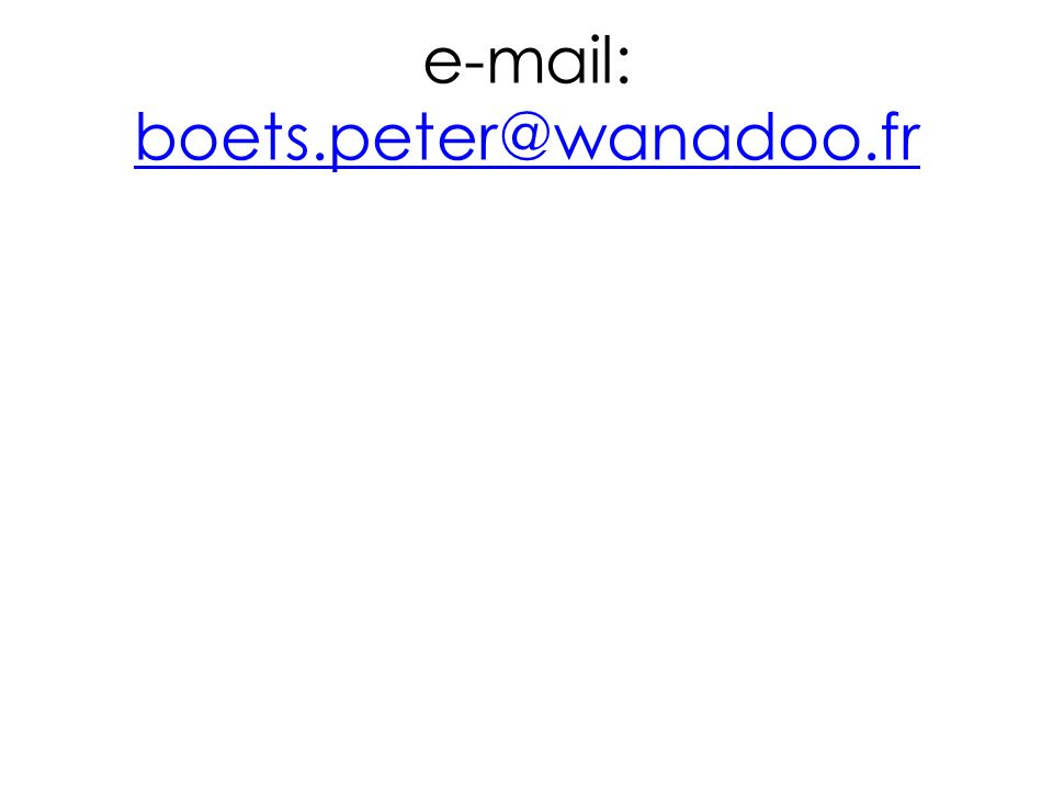 e-mail: boets.peter@wanadoo.fr boets.peter@wanadoo.fr