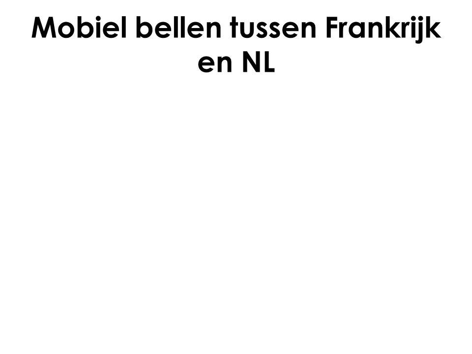 Mobiel bellen tussen Frankrijk en NL