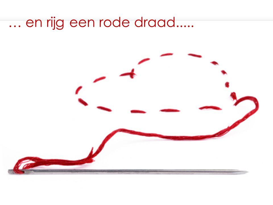 … en rijg een rode draad.....