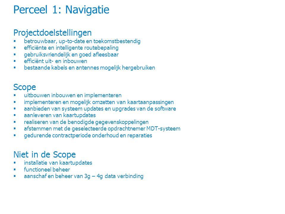 Perceel 1: Navigatie Projectdoelstellingen  betrouwbaar, up-to-date en toekomstbestendig  efficiënte en intelligente routebepaling  gebruiksvriende