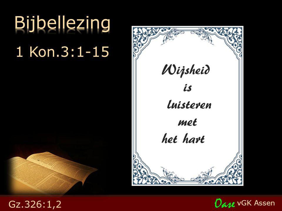 vGK Assen Oase 1 Kon.3:1-15 Gz.326:1,2