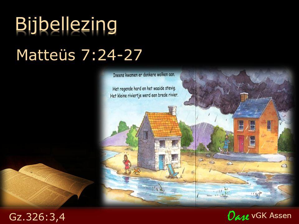 vGK Assen Oase Matteüs 7:24-27 Gz.326:3,4