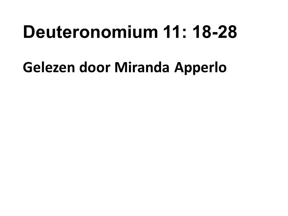 Deuteronomium 11: 18-28 Gelezen door Miranda Apperlo