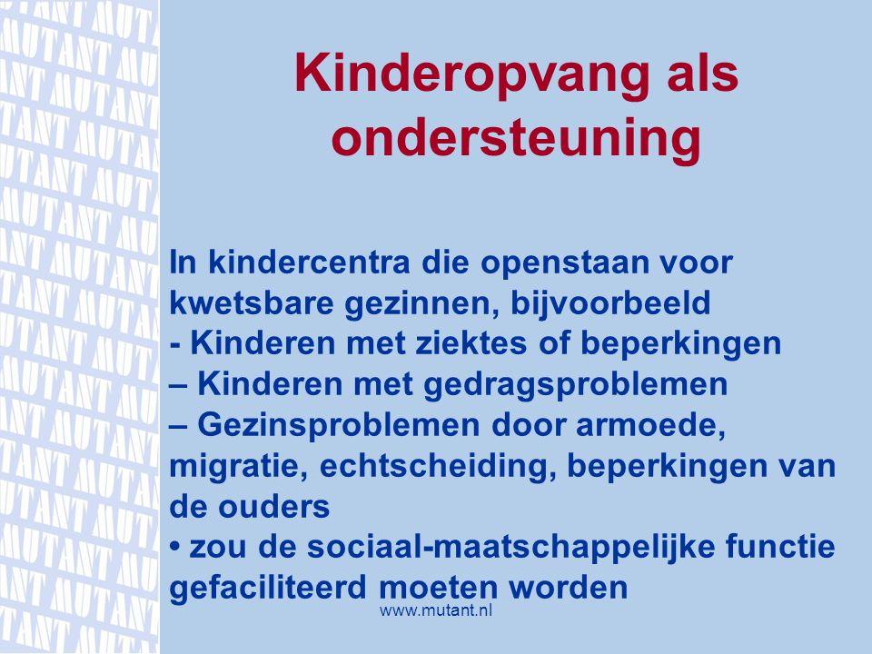 In kindercentra die openstaan voor kwetsbare gezinnen, bijvoorbeeld - Kinderen met ziektes of beperkingen – Kinderen met gedragsproblemen – Gezinsprob