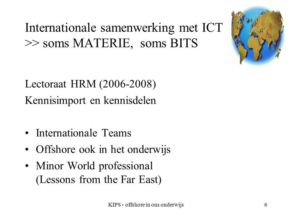 KIPS - offshore in ons onderwijs7 Minor World Professional (Lessons from the Far East) /Haagse Hogeschool Onze multiculturele wereld is groter dan multicultureel Nederland Focus op de Far East Economisch / Technologisch Cultureel (in brede zin)