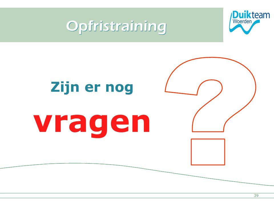 Nederlandse Onderwatersport Bond Opfristraining 39 Zijn er nog vragen