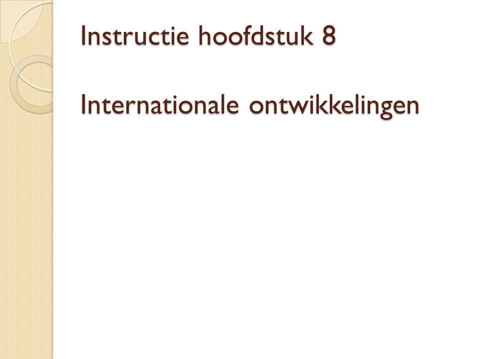 Instructie hoofdstuk 8 Internationale ontwikkelingen