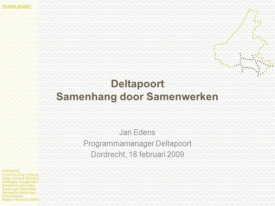 Stuurgroep Deltapoort: Opdracht 2007 Vergroting leefklimaat door te werken aan de drie meest urgente thema's: - economie - groen en water - infrastructuur en externe veiligheid