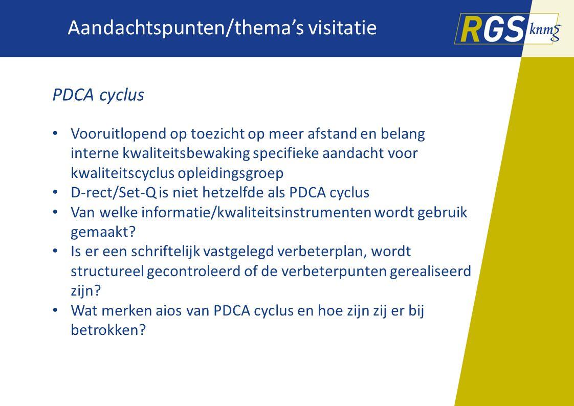 Aandachtspunten/thema's visitatie PDCA cyclus Vooruitlopend op toezicht op meer afstand en belang interne kwaliteitsbewaking specifieke aandacht voor