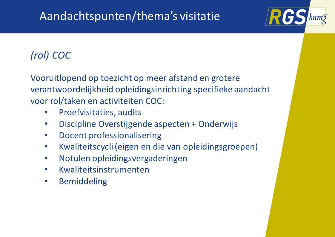 Aandachtspunten/thema's visitatie (rol) COC Vooruitlopend op toezicht op meer afstand en grotere verantwoordelijkheid opleidingsinrichting specifieke