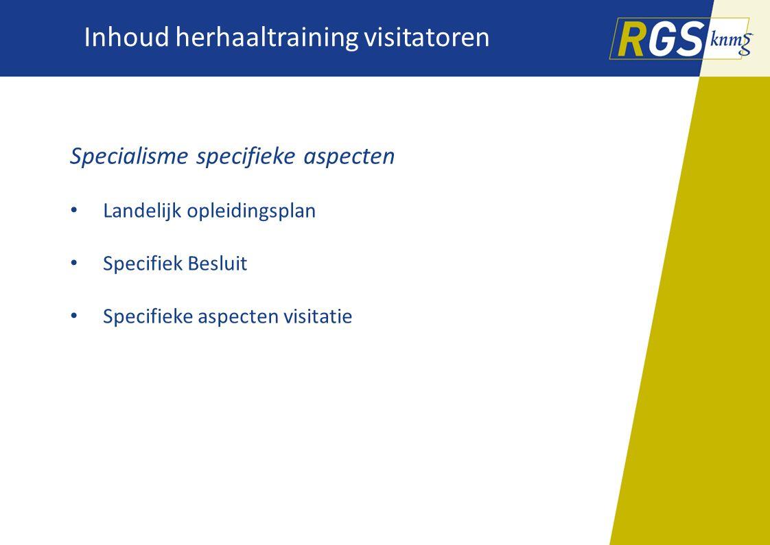 Toekomstige ontwikkelingen visiteren Bij/nascholing visitatoren: - rol RGS: ontwikkelen toolkit/e-learning - rol PVC: uitvoering scholing/training Bredere samenstelling visitatiecommissie: - verticale visitaties: - med.spec.