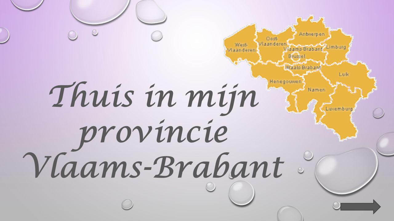 Thuis in mijn provincie Vlaams-Brabant