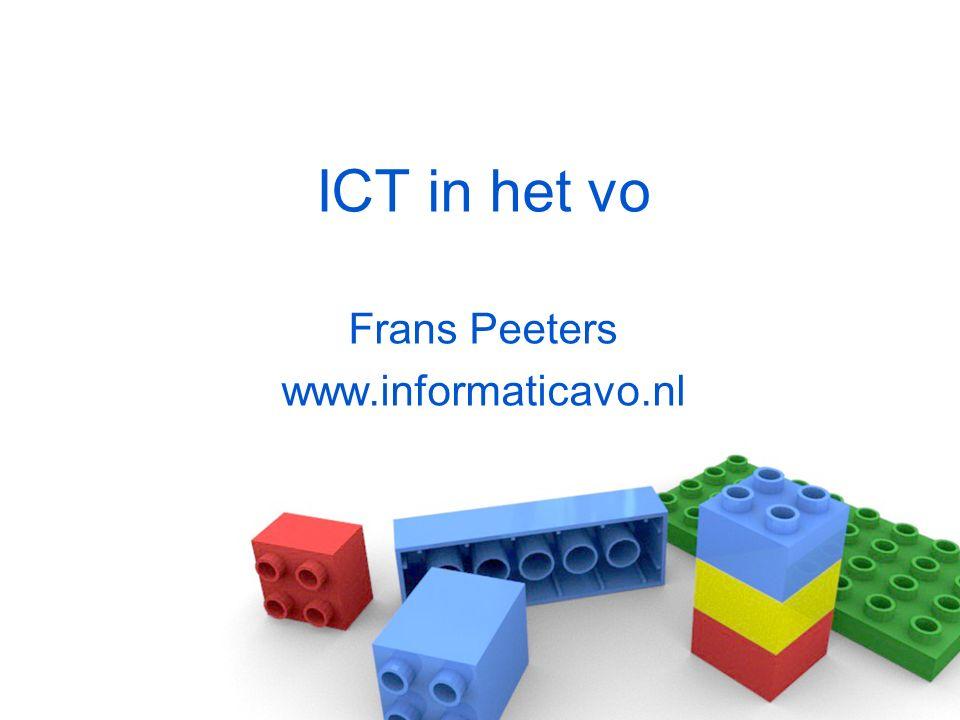 ICT in het vo Frans Peeters www.informaticavo.nl
