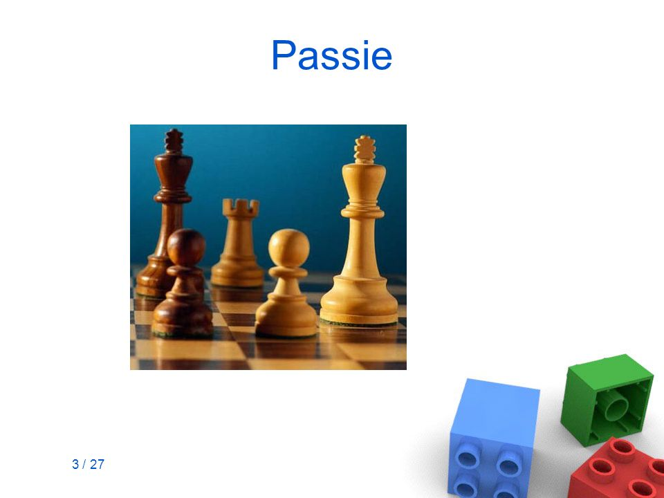 3 / 27 Passie