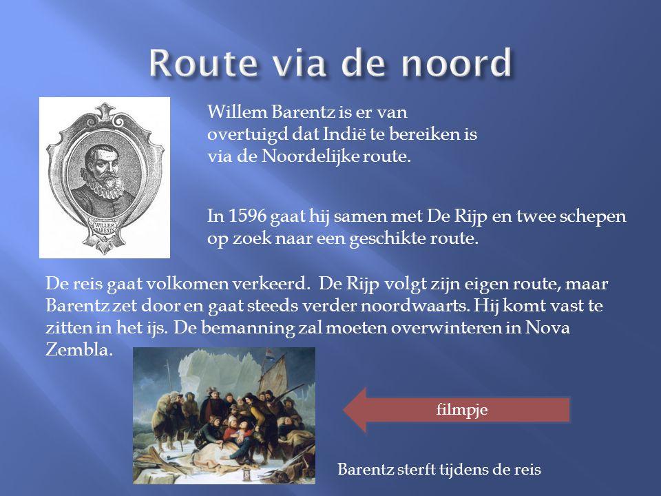 Willem Barentz is er van overtuigd dat Indië te bereiken is via de Noordelijke route. In 1596 gaat hij samen met De Rijp en twee schepen op zoek naar