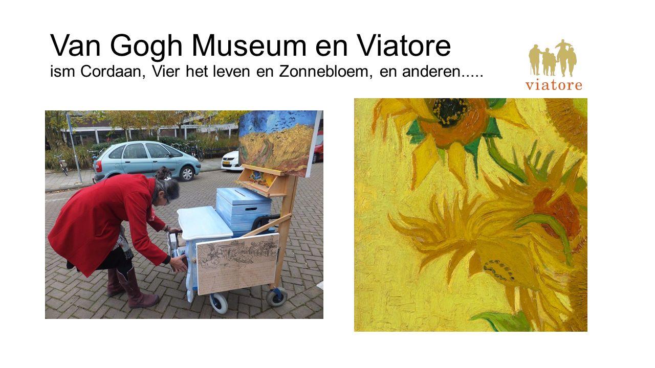 Van Gogh Museum en Viatore ism Cordaan, Vier het leven en Zonnebloem, en anderen.....