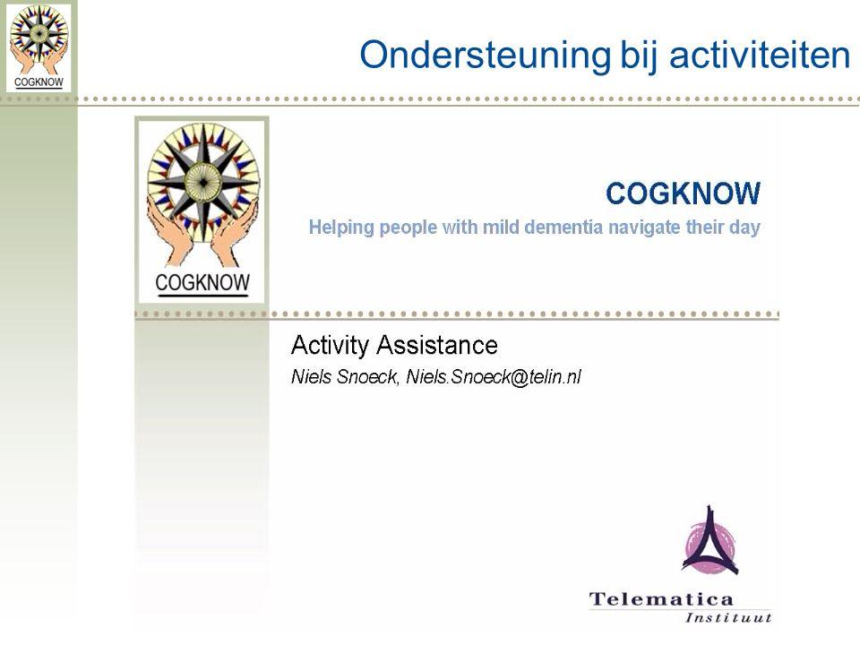 Ondersteuning bij activiteiten Activity support (videofilmpje) http://www.youtube.com/watch v=nzFWvoDR5ds