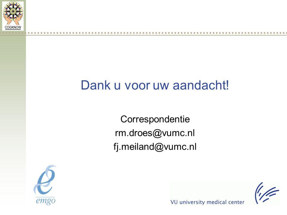 Dank u voor uw aandacht! Correspondentie rm.droes@vumc.nl fj.meiland@vumc.nl