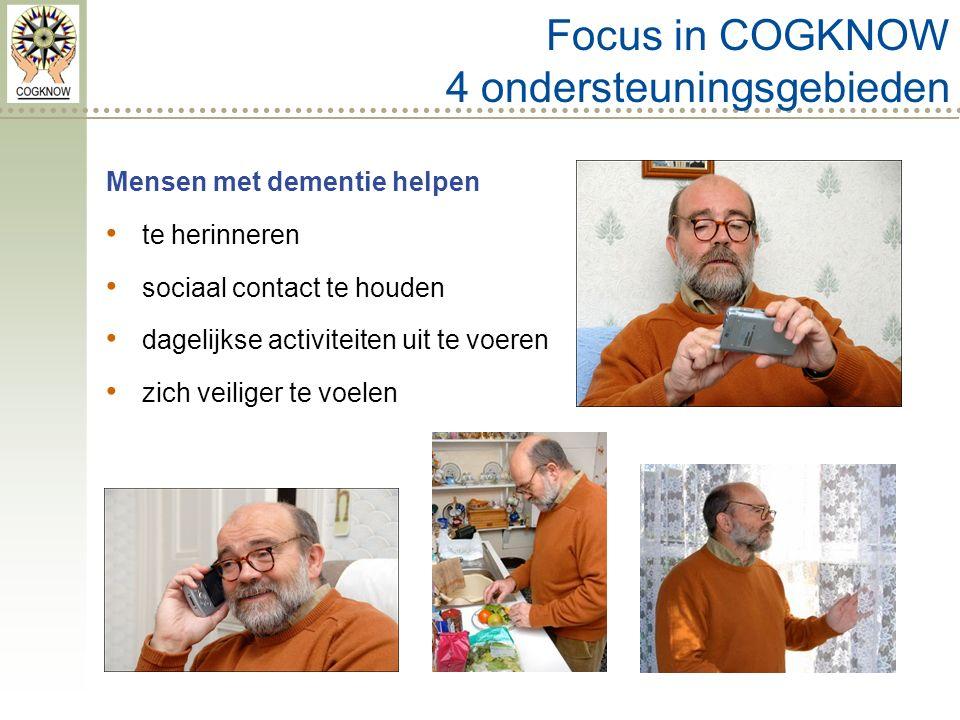 Mensen met dementie helpen te herinneren sociaal contact te houden dagelijkse activiteiten uit te voeren zich veiliger te voelen Focus in COGKNOW 4 ondersteuningsgebieden