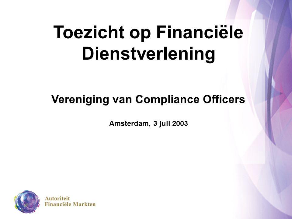 Toezicht op Financiële Dienstverlening Vereniging van Compliance Officers Amsterdam, 3 juli 2003