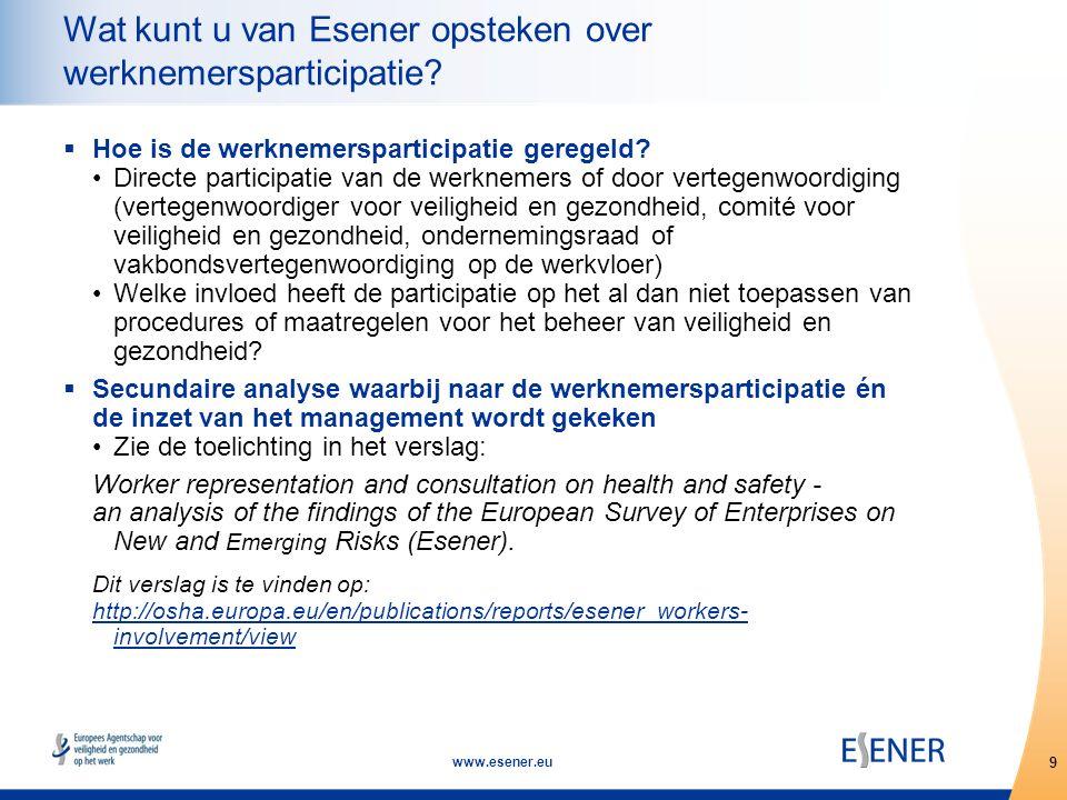 9 www.esener.eu Wat kunt u van Esener opsteken over werknemersparticipatie.