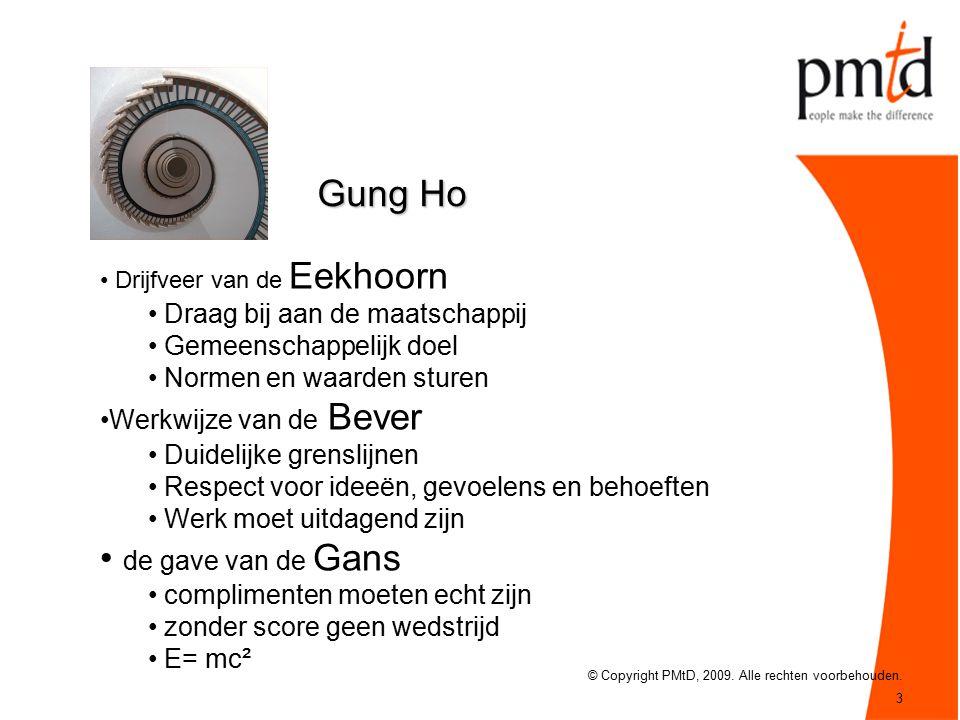 3 Gung Ho © Copyright PMtD, 2009. Alle rechten voorbehouden.