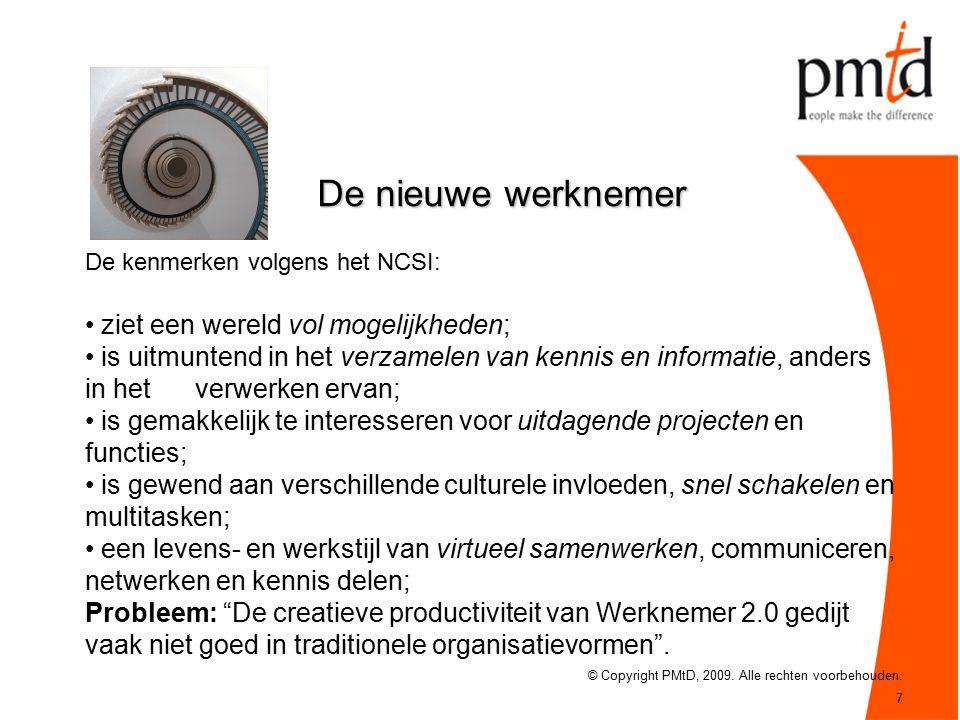 7 De nieuwe werknemer © Copyright PMtD, 2009. Alle rechten voorbehouden.