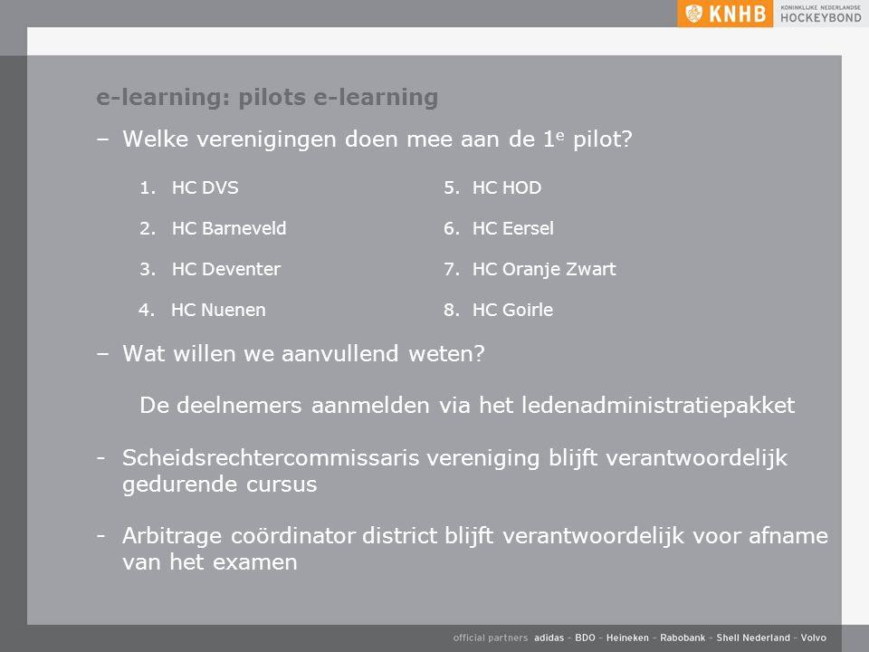 e-learning: pilots e-learning –Welke verenigingen doen mee aan de 1 e pilot.