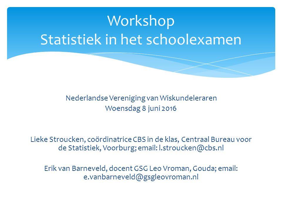 1) Doel nieuwe statistiekprogramma 2) Grote realistische datasets 3) Lessenserie bij Enquête Beroepsbevolking 4) Het schoolexamendossier Opbouw workshop