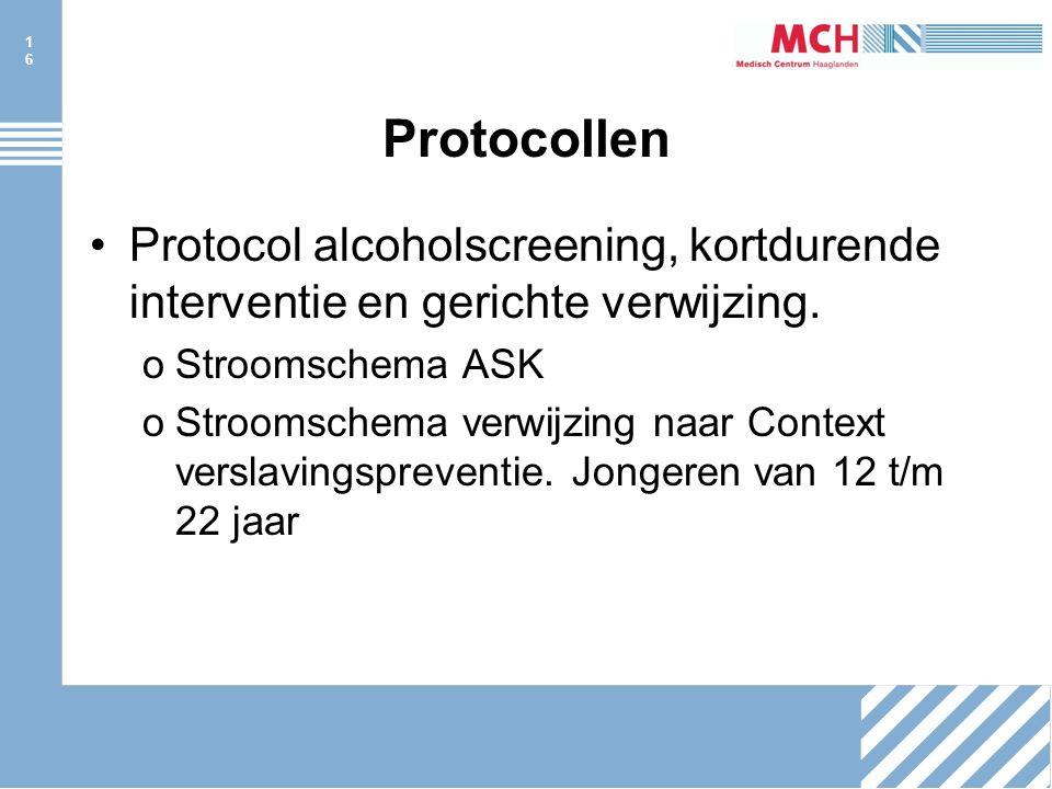 16 Protocollen Protocol alcoholscreening, kortdurende interventie en gerichte verwijzing.