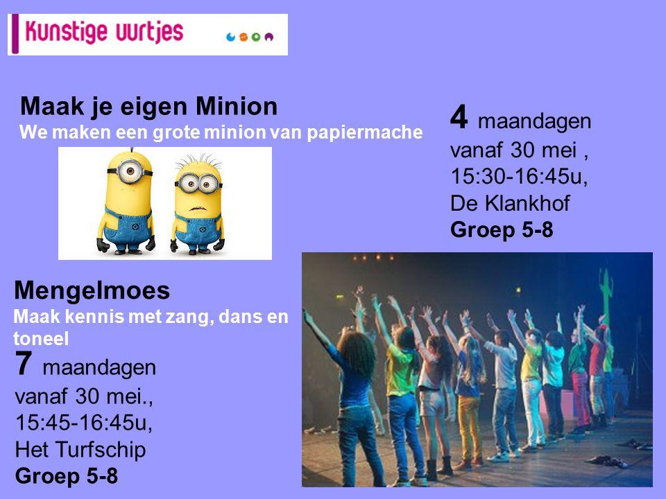 Mengelmoes Maak kennis met zang, dans en toneel 4 maandagen vanaf 30 mei, 15:30-16:45u, De Klankhof Groep 5-8 7 maandagen vanaf 30 mei., 15:45-16:45u,