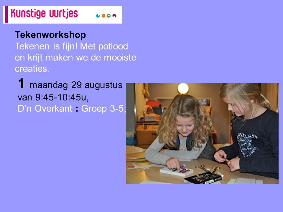 Tekenworkshop Tekenen is fijn! Met potlood en krijt maken we de mooiste creaties. 1 maandag 29 augustus van 9:45-10:45u, D'n Overkant : Groep 3-5,