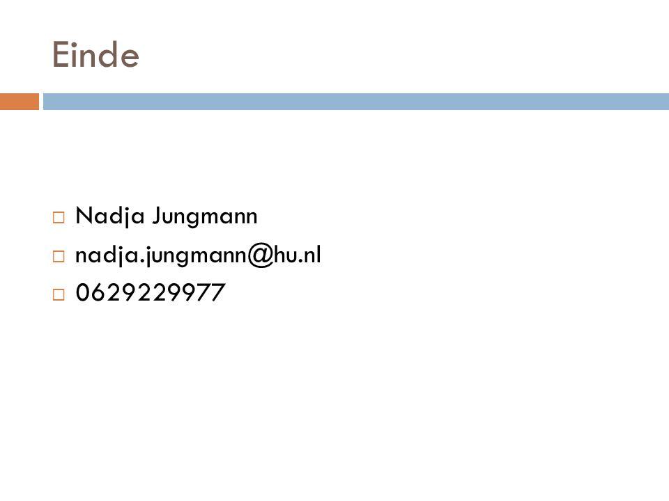 Einde  Nadja Jungmann  nadja.jungmann@hu.nl  0629229977
