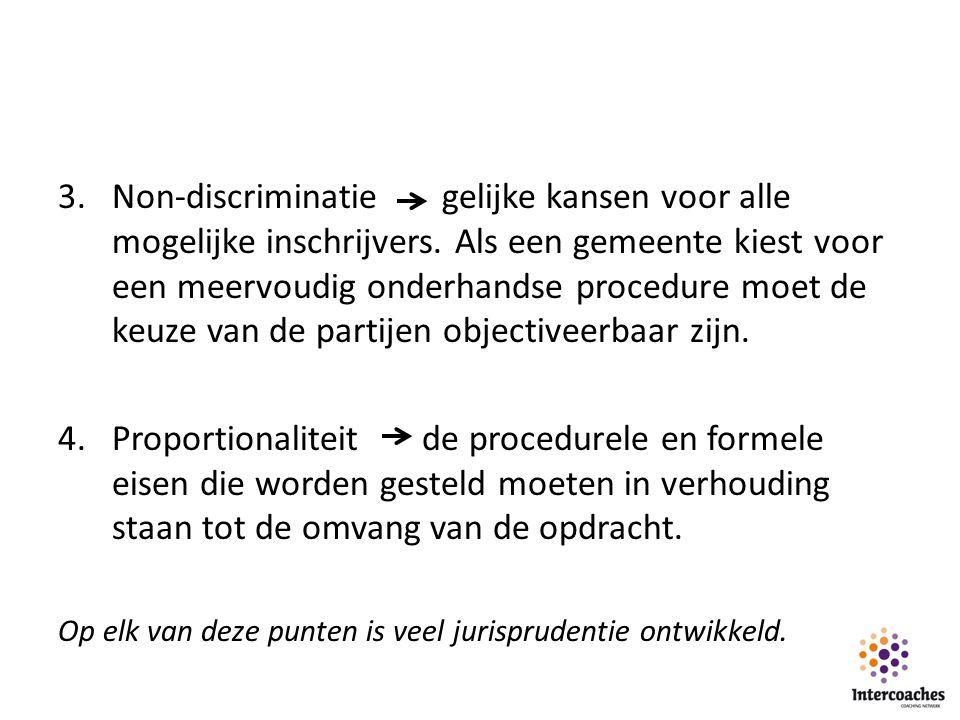 3.Non-discriminatie gelijke kansen voor alle mogelijke inschrijvers.