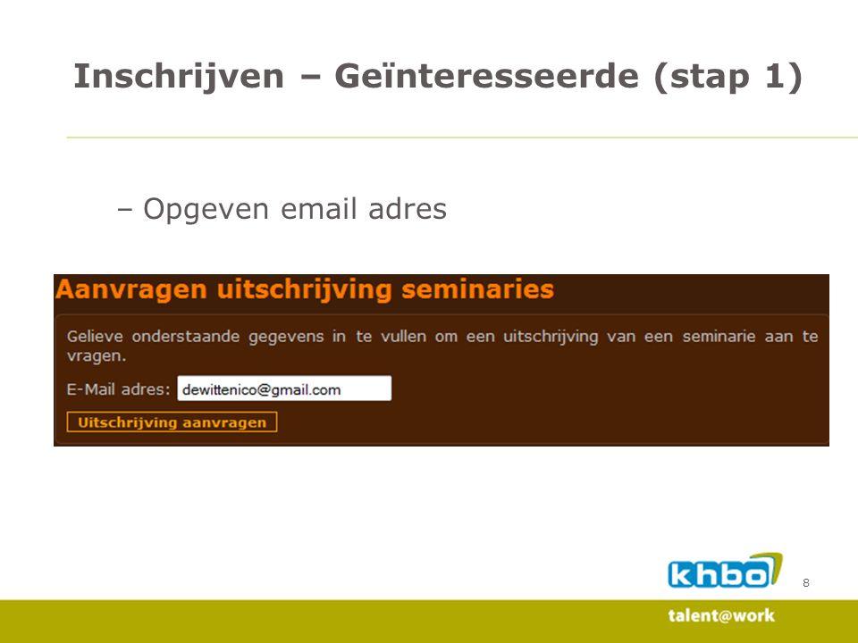 8 –Opgeven email adres Inschrijven – Geïnteresseerde (stap 1)