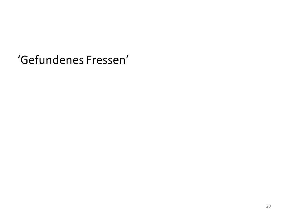 'Gefundenes Fressen' 20