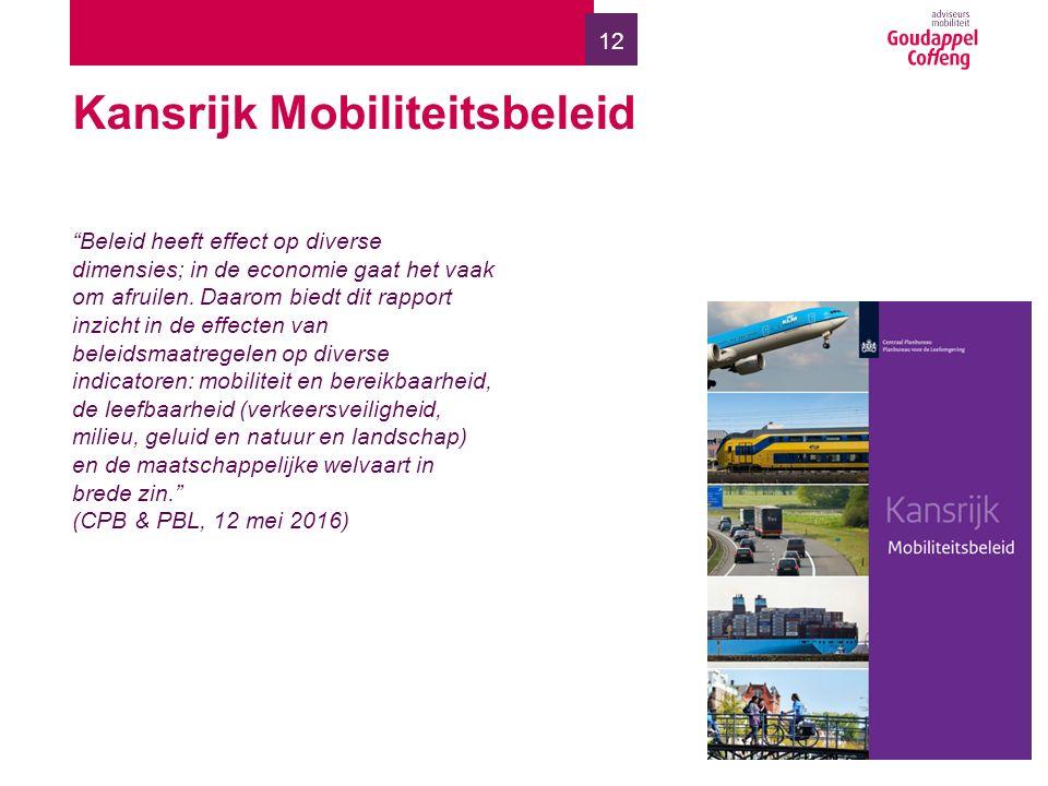 12 Kansrijk Mobiliteitsbeleid Beleid heeft effect op diverse dimensies; in de economie gaat het vaak om afruilen.