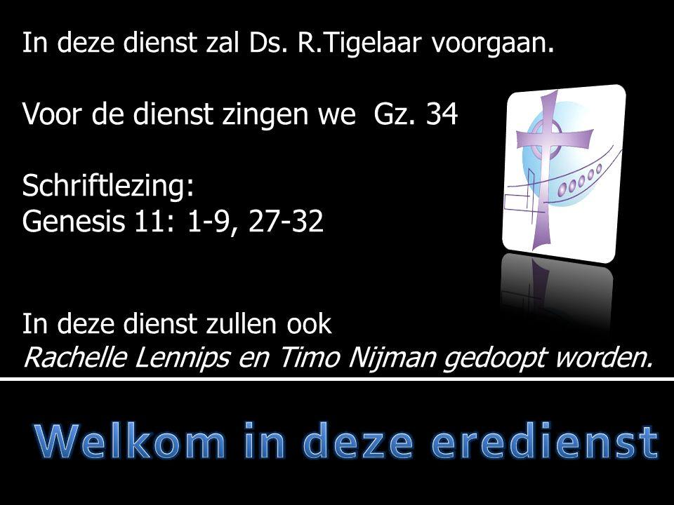 In deze dienst zal Ds. R.Tigelaar voorgaan. Voor de dienst zingen we Gz.