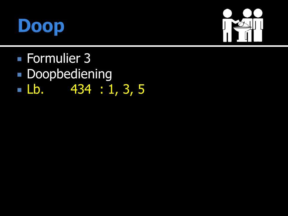  Formulier 3  Doopbediening  Lb.434: 1, 3, 5