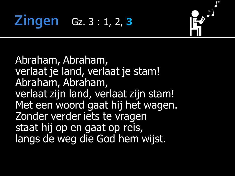 Abraham, verlaat je land, verlaat je stam. Abraham, verlaat zijn land, verlaat zijn stam.