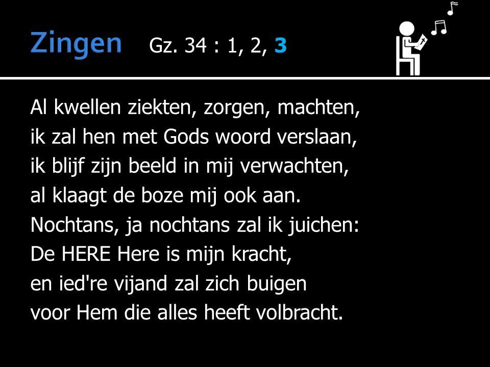 Al kwellen ziekten, zorgen, machten, ik zal hen met Gods woord verslaan, ik blijf zijn beeld in mij verwachten, al klaagt de boze mij ook aan.
