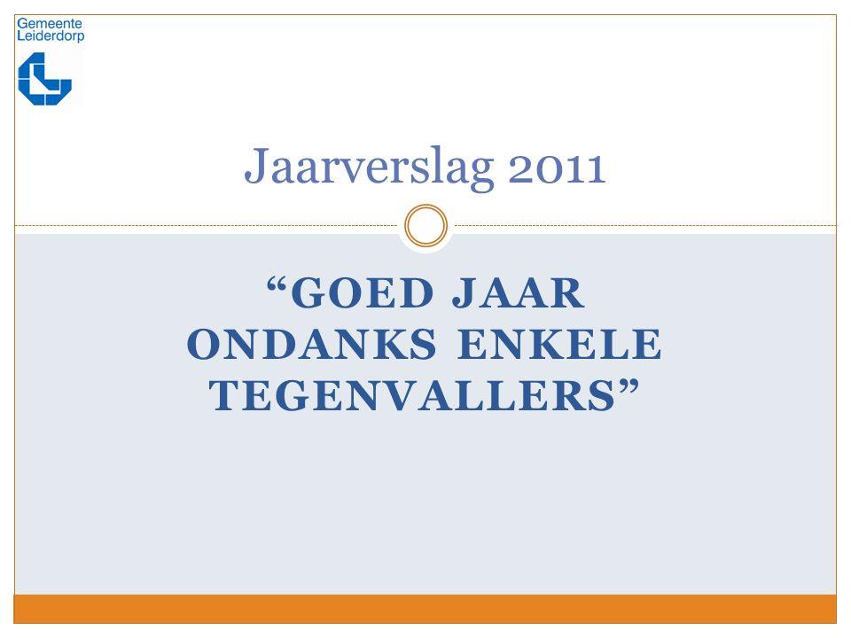 GOED JAAR ONDANKS ENKELE TEGENVALLERS Jaarverslag 2011