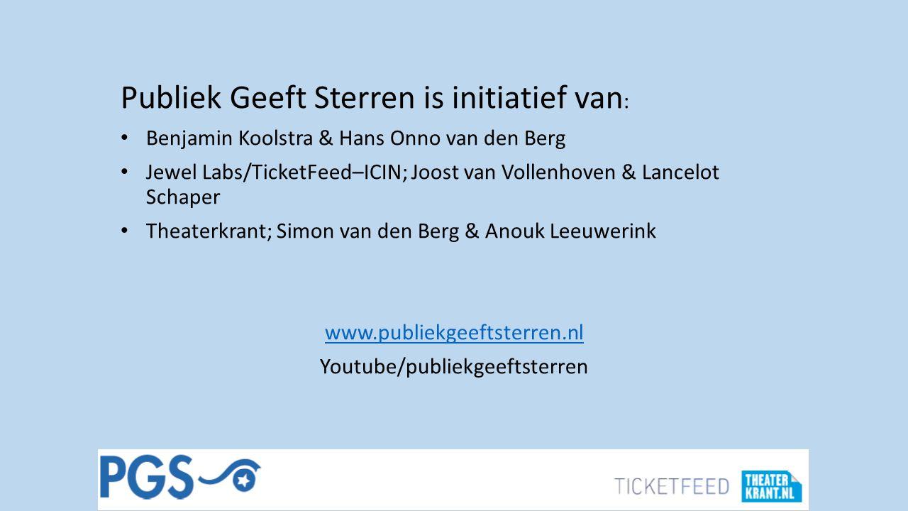 Publiek Geeft Sterren is initiatief van : Benjamin Koolstra & Hans Onno van den Berg Jewel Labs/TicketFeed–ICIN; Joost van Vollenhoven & Lancelot Schaper Theaterkrant; Simon van den Berg & Anouk Leeuwerink www.publiekgeeftsterren.nl Youtube/publiekgeeftsterren