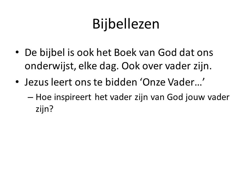 Bijbellezen De bijbel is ook het Boek van God dat ons onderwijst, elke dag.