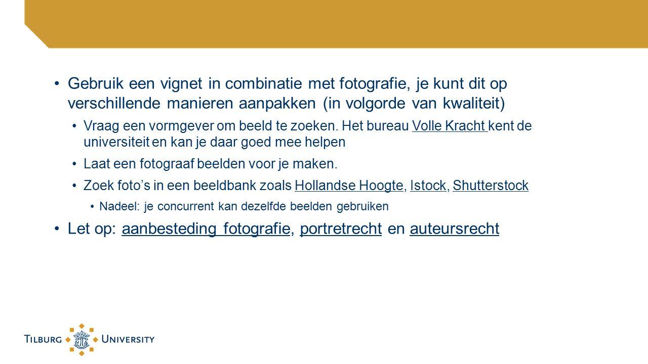Hoe kom je aan een vignet Huisstijlhandboek: www.tilburguniversity.edu/huisstijlwww.tilburguniversity.edu/huisstijl Laten maken bij Volle Kracht http://www.volle-kracht.nl/http://www.volle-kracht.nl/ Kosten 2016: ca.