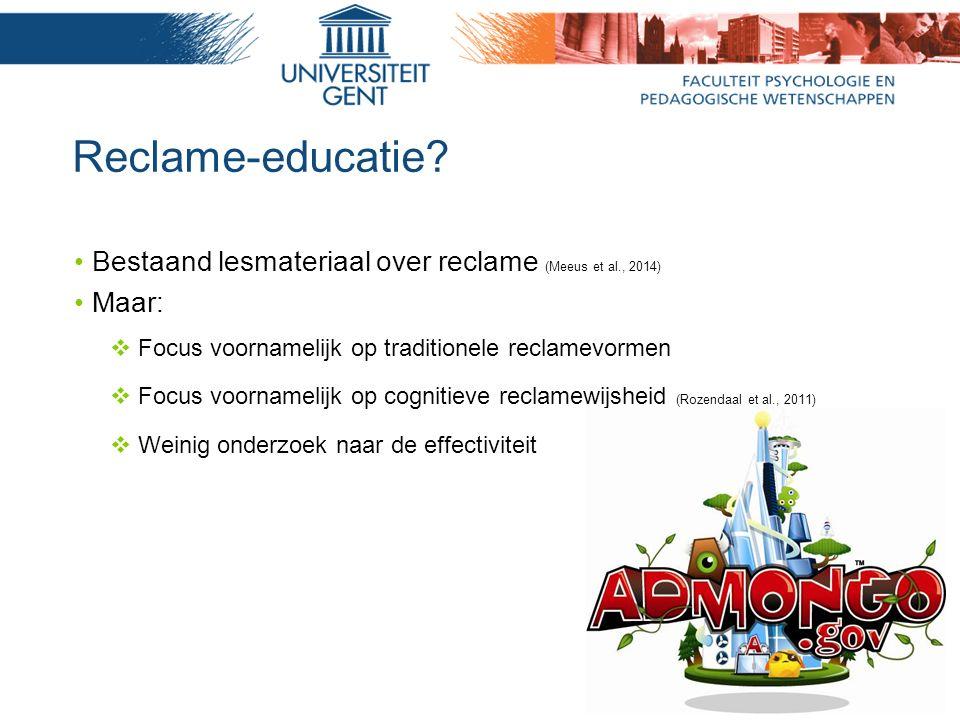 Reclame-educatie? Bestaand lesmateriaal over reclame (Meeus et al., 2014) Maar:  Focus voornamelijk op traditionele reclamevormen  Focus voornamelij